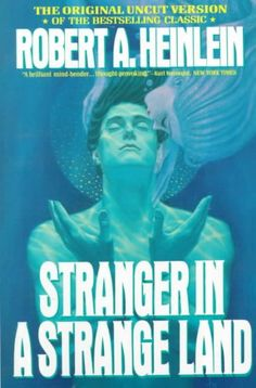 Stranger in a Strange Land by Robert Heinlein.  Classic science fiction.
