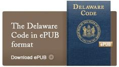State of Delaware – Delaware Code Online #delaware, #law, #code, #delaware #code, #constitution, #titles, #ebooks, #epub, #online, #publications, # http://liberia.nef2.com/state-of-delaware-delaware-code-online-delaware-law-code-delaware-code-constitution-titles-ebooks-epub-online-publications/  # State of Delaware – Search and Services/Information Titles eBooks The Delaware Constitution and the 31 titles of the Delaware Code are now available in two popular eBook formats; ePub and MOBI. The…
