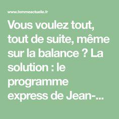 Vous voulez tout, tout de suite, même sur la balance ? La solution : le programme express de Jean-Michel Cohen, qui inclut deux mini-jeûnes par semaine....