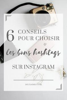 Astuce réseaux sociaux - Comment choisir et utiliser les bons hashtags sur Instagram - 6 conseils pour améliorer la visibilité de ses clichés - @DEUXAIMES