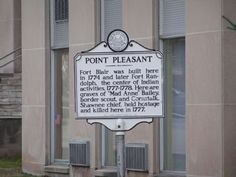 "Point Pleasant Inscription. Fort Blair was built here in 1774 and later Fort Randolph, the center of Indian activities, 1777-1778. Here are graves of ""Mad Anne"" Bailey, border scout, and Cornstalk, Shawnee chief, held hostage and killed here in 1777."
