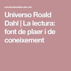 Universo Roald Dahl | La lectura: font de plaer i de coneixement