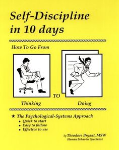 Self-Discipline in 10 days: How To Go From Thinking to Doing by Theodore Bryant http://www.amazon.com/dp/1880115107/ref=cm_sw_r_pi_dp_P8I8tb14J9TN5