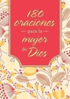 180 Oraciones para la Mujer de Dios (180 Prayers for a Woman of God)