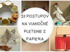 Desať fotopostupov na vianočné dekorácie z papletu - foto postup