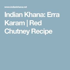 Indian Khana: Erra Karam | Red Chutney Recipe