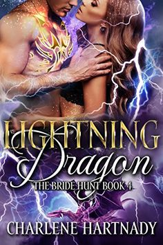 Lightning Dragon (The Bride Hunt Book 4) Charlene Hartnady https://smile.amazon.com/dp/B01MTLDHJ1/ref=cm_sw_r_pi_awdb_x_w3fmybRSJ07BV
