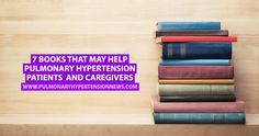 Books about pulmonary hypertension are a good way to learn more about the condition and will help you stay up to date on new developments.