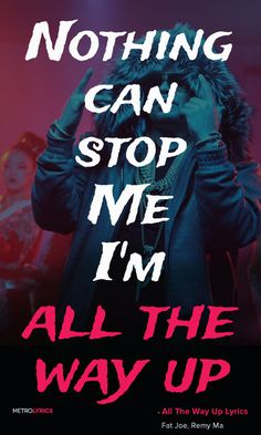 No One Can Stop Me I M All The Way Up :