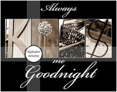 Always Kiss Me Goodnight  Beautiful and Inspiration Pre-Made and Custom Collages for your home!