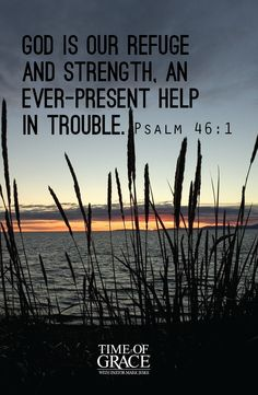 Amen! God is our shelter from the storm, our refuge in times of trouble. #Psalm