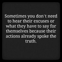 Sometimes you don't need to hear their excuses
