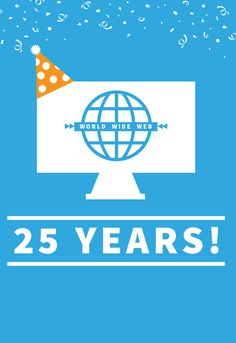 Happy Birthday to the World Wide Web!