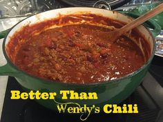 This chili is easy to make and way better than Wendy's!