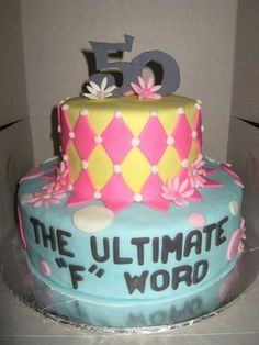 The ultimate F word 50th birthday cake