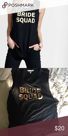 "Express Bride Squad Tank Super cute worn once! ""Bride Squad"" Tank from express. Fits loose. Fun idea for brides maids 🙃 NO TRADES. Express Tops Tank Tops"