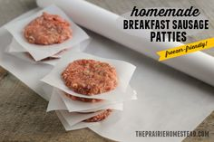 Homemade Breakfast Sausage Patties Recipe  http://www.theprairiehomestead.com/2013/07/making-sausage-at-home.html