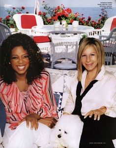 Barbara streisand and Oprah Winfrey