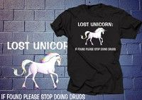 Wish | Lost Unicorn If Found Please Stop Doing Drugs T Shirt Funny Tshirt Funny Drugs T Shirt