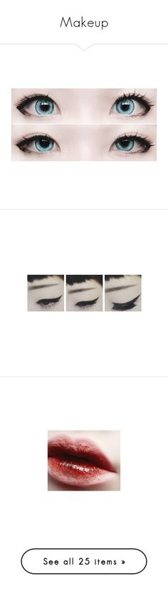 """""""Makeup"""" by you-got-no-jams-j ❤ liked on Polyvore featuring eyes, makeup, circle, circular, round, pictures, fillers, pics, photos and lips"""