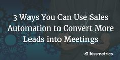 3 Ways You Can Use Sales Automation to Convert More Leads into Meetings My Twitter Account, Simple Way, Social Media Marketing, Canning, Blog, Blogging, Home Canning