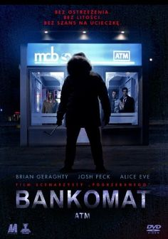 """Bankomat"" (""ATM""), reż. David Brooks, scen. Chris Sparling. Obsada: Alice Eve, Josh Peck, Brian Geraghty. 86 min."