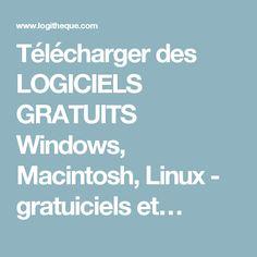 Télécharger des LOGICIELS GRATUITS Windows, Macintosh, Linux - gratuiciels et…