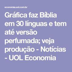 Gráfica faz Bíblia em 30 línguas e tem até versão perfumada; veja produção - Notícias - UOL Economia