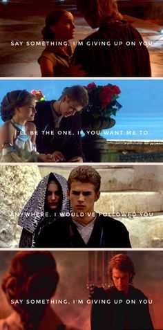 From Padme // To Anakin // Say Something