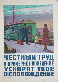 """""""Honest work and good behavior will expedite your release from prison"""" USSR poster"""