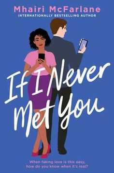 "Read ""If I Never Met You A Novel"" by Mhairi McFarlane available from Rakuten Kobo. Bestselling author Mhairi McFarlane returns with another heartfelt romantic comedy perfect for fans of Josie Silver, Sop. Ya Books, Good Books, Books To Read, Teen Books, Good Novels, Romance Authors, Romance Books, Reading Lists, Book Lists"