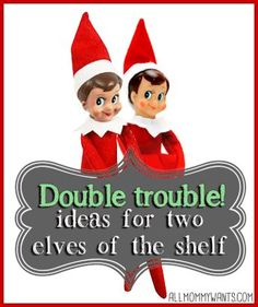 Elf on the Shelf Double Trouble  13 Ideas With TWO Elves