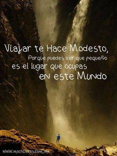 Viajar te hace modesto...