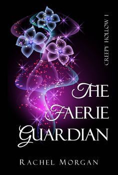Free Kindle Book For A Limited Time : The Faerie Guardian (Creepy Hollow, by Rachel Morgan Cool Books, Ya Books, Amazing Books, Rachel Morgan, Morgan 4, Book Nerd, Book 1, Book Recommendations, Faeries