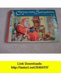 Christmas Surprises (9780399221606) Ernest Nister , ISBN-10: 0399221603  , ISBN-13: 978-0399221606 ,  , tutorials , pdf , ebook , torrent , downloads , rapidshare , filesonic , hotfile , megaupload , fileserve