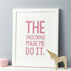 The Unicorns Made Me Do It. Print
