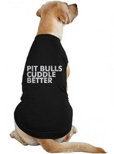 """Pit bulls Cuddle Better"" Dog Tee by Dpcted Apparel (Black) InkedShop"