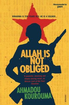 Allah Is Not Obliged by Ahmadou Kourouma. Young Adult Novel http://www.amazon.co.uk/dp/0099433923/ref=cm_sw_r_pi_dp_JfTSub0CG9BY4