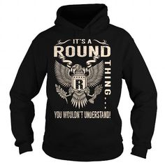 Its a ROUND Thing You Wouldnt Understand - Last Name, Surname T-Shirt (Eagle) T-Shirts, Hoodies (39.99$ ==► Order Here!)