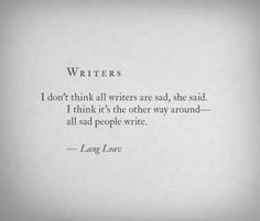 Writers and sadness...