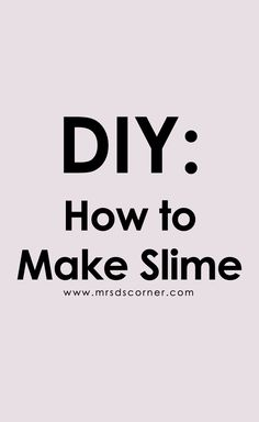 DIY Slime Recipe for Kids | 2 Ingredient Slime Recipe for Kids. How to make slime. Easy DIY slime recipe to make in your classroom.