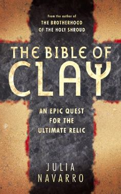 The Bible of Clay, by Julia Navarro.