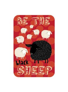 Be The Black Sheep Aluminum Sign | Bainbridge Farm Goods  via Etsy