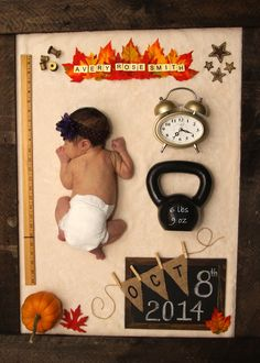 Avery's Birth Announcement:  Fall and Autumn themed birth announcement idea for my little girl.  We used pumpkins, leaves, a chalkboard, burlap, a kettle bell and a ruler to show her birth stats!