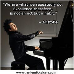 """""""We are what we repeatedly do. Excellence, therefore, is not an act but a…"""