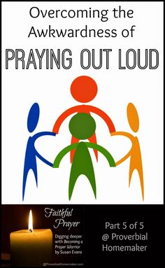 Overcoming the Awkwardness of Praying Out Loud! (Becoming a Prayer Warrior) by ProverbialHomemaker.com