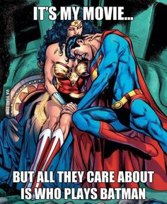 Well, yeah.. 'Cause he's freaking Batman and you're Superman and you suck. He's BATMAN FOR GOD'S SAKE!
