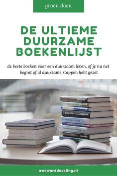 Of je nu net begint met de eerste duurzame stapjes of al heel duurzaam leeft: het kan nooit kwaad om bij te leren en nieuwe perspectieven te ontdekken. Daarom zet ik mijn favoriete boeken over duurzaamheid op een rij in deze ultieme duurzame boekenlijst. Good Vibe, Zero Waste, Awkward, Reading, Reading Books