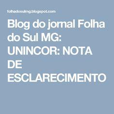 Blog do jornal Folha do Sul MG: UNINCOR:  NOTA DE ESCLARECIMENTO