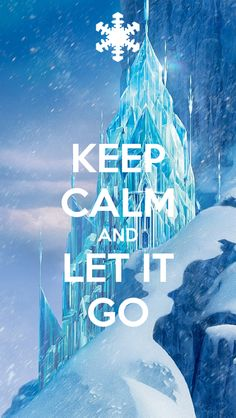 Frozen keep calm and let it go! Frases Keep Calm, Keep Calm Quotes, Me Quotes, Funny Quotes, Sport Quotes, Affiches Keep Calm, World Disney, Keep Calm Wallpaper, Keep Clam